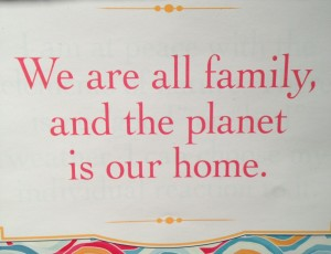 we are all family and the planet is our home